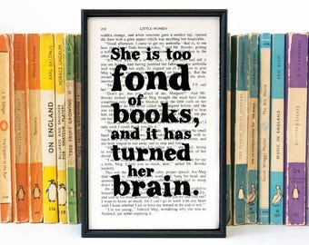 Too Fond Of Books - Little Women Literary Print Gift - Book Lover Gift - Literary Quote - Geekery Gift - Best Friend Birthday Gift - Bookish