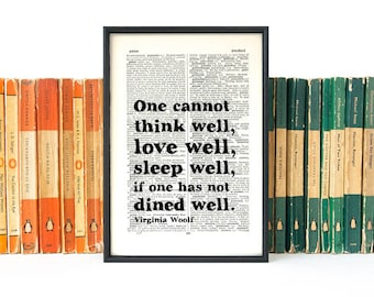 Virginia Woolf Quote - Food Print - Book Page Art - Foody Gift - Kitchen Art - Home Decor - ... If One Has Not Dined Well Quote - Book Lover