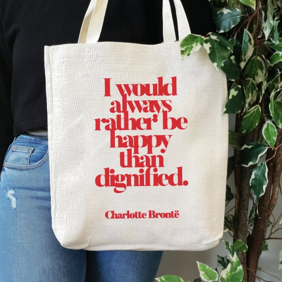 Empowering Tote Bag Happy Than Dignified Literary Gift