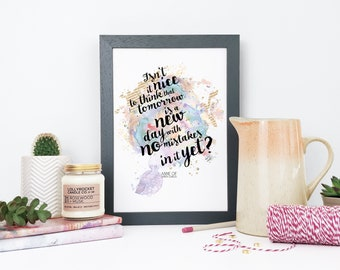 Anne Of Green Gables Print - 'Tomorrow Is A New Day' - Literary Print - Quote Print - LM Montgomery - Watercolour Print - Literary Gift