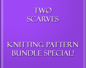 Knitting Pattern Scarf Tutorials BUNDLE SPECIAL Two Easy Scarf Patterns You Can Sell What You Make 2 Files 2 Styles Instant Download JPEG