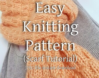 JPEG Knitting Pattern Textured Scarf EASY Beginner Knitter Scarf Tutorial You Can Sell What You Make - Digital Download