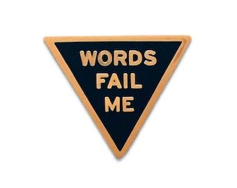 WORDS FAIL ME Enamel Lapel Pin