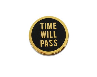 Time Will Pass Enamel Lapel Pin