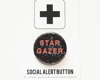 STAR GAZER Pinback Button