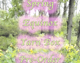 PRE-ORDER Spring Equinox Mystery Yarn Box