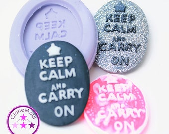 Keep Calm and Carry On Cabochon Mold Silicone Rubber