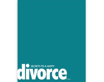 SECRETS TO A HAPPY divorce... (card)