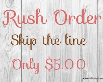 Rush Order/ Skip the line/ Fast Shipping/ Custom Order Fast/ Rush Shipping/ Quick Shipping/ Ready to Ship/ Short Processing Time