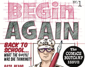 BEGIN AGAIN #1 - The Comics Bootcamp Issue (Comic Magazine) pdf