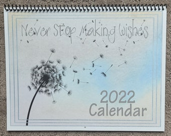 2022 Calendar ~ Never Stop Making Wishes NEW design for 2022