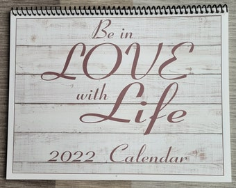 2022 Calendar - Be in Love with Life - Personalized