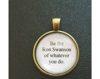 Ron Swanson inspirational quote necklace- parks and recreation quote necklace