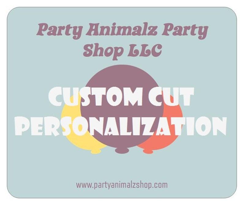 Custom Cut Personalization
