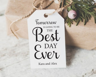 Tomorrow is going to be the Best Day Ever, Rehearsal Dinner Favors, Favor Tags, Gift Tags, Personalized Customized Tags,Thank you tags