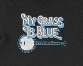 My Grass Is Blue! Vintage Style Lettering & Banjo Bluegrass Graphic Design Short-Sleeve Unisex T-Shirt