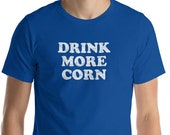 Drink More Corn! Moonshin...