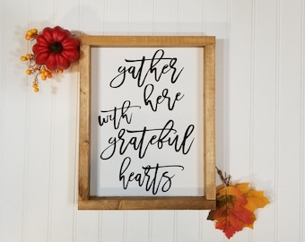 """Gather Here With Grateful Hearts. Framed Wood Sign. Farmhouse Sign 12"""" x 9"""". Thanksgiving Sign. Farmhouse Holiday Sign. Fixer upper Style"""