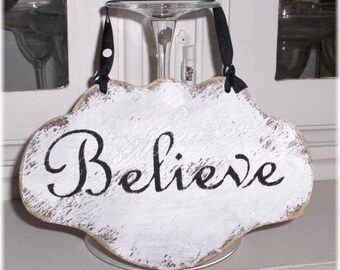 Believe Wood Sign Shabby Cottage White Wood Sign