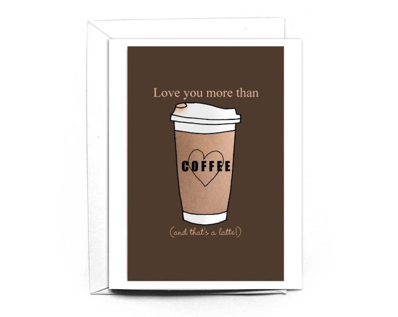 Love You More Than Coffee all occasions card greeting card image 0