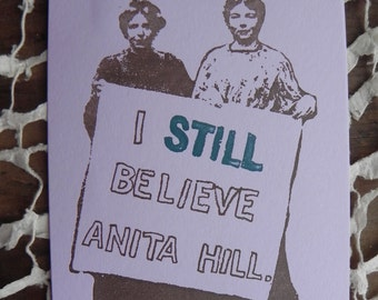 Single Letterpress Postcard I Still Believe Anita Hill