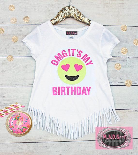 OMG Its My Birthday Shirt Girls Emoji Fringe