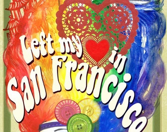 LIMITED EDITION: Left My Heart In SF Haight Ashbury Poster Print