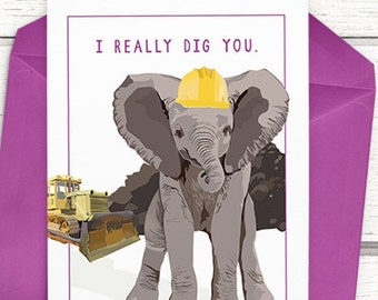 "Funny elephant card. ""I really dig you."" Elephant Valentine's Day card. Funny elephant anniversary card. Funny greeting card for Valentine."