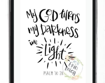 My God turns my darkness into light. Psalm 18:28. Scripture Art, Bible Verse Art, Faith Art, Nursery Bible Verse Art, Nursery Print