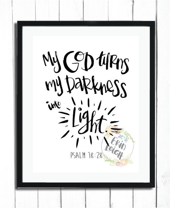 My God Turns My Darkness Into Light Psalm 1828 Scripture Art Bible Verse Art Faith Art Nursery Bible Verse Art Nursery Print