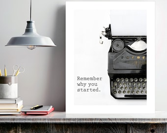 Gift for Writer, Remember Why You Started, office wall art, dorm art, inspirational quote, typewriter print, graduation gift, writer office