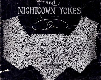 Old and New Designs in Crochet Corset Covers and Nightgown Yokes Dimensional Roses and Picot Spiderweb Diamond Wheat Craft Pattern Leaflet 9