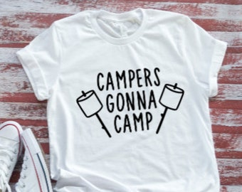 3e9c87a6 Campers Gonna Camp, Men's and Women's White Short Sleeve T-shirt/ Free  Shipping