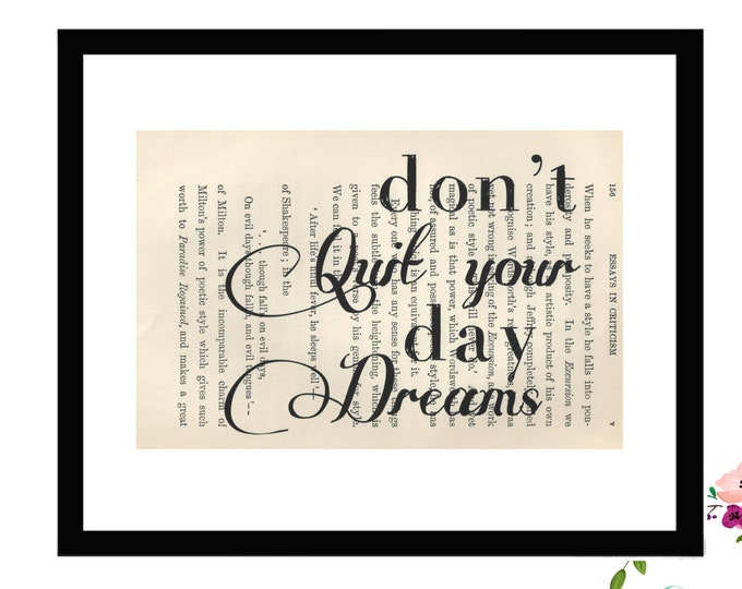 Don't Quit Your Day Dreams Inspirational Upcycled Vintage Book Page Art Box Frame or Print Farmhouse Style