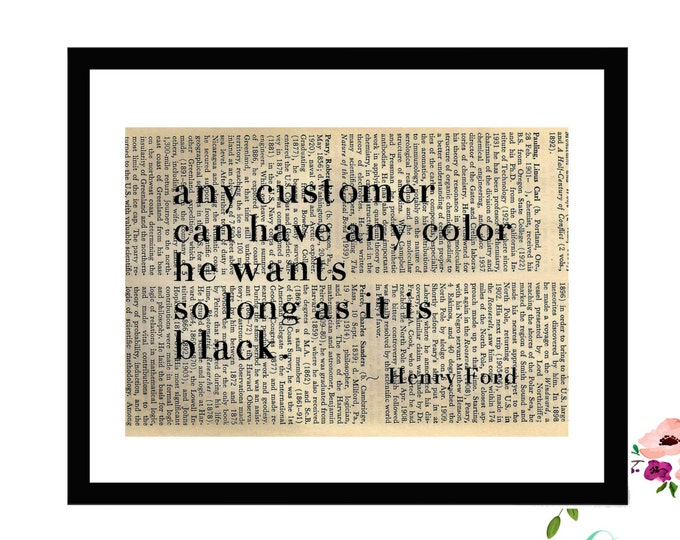 Any Customer Can Have Any Color He Wants So Long As It Is Black Henry Ford Inspirational Upcycled Framed Vintage Book Page Art Print