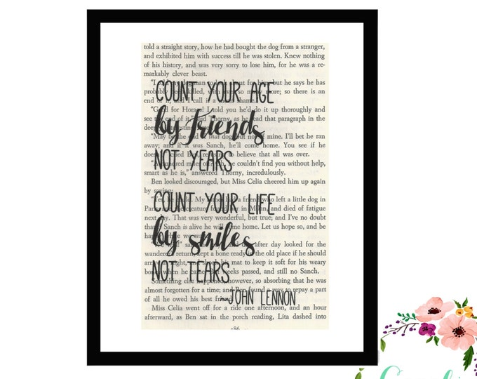 Count Your Age By Friends Not Years Count Your Life By Smiles Not Tears John Lennon Inspirational Upcycled Book Page Art Box Frame or Print