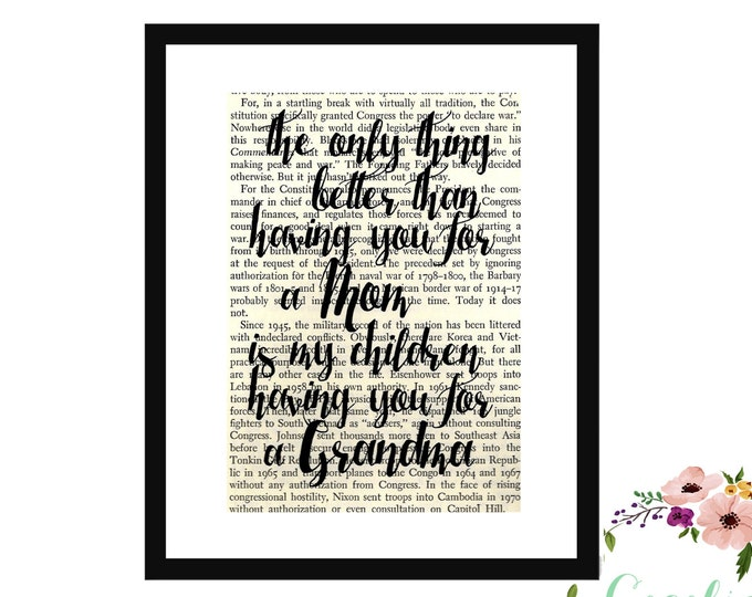 The Only Thing Better Than Having You For A Mom Is My Children Having You For A Grandma Inspirational Upcycle Book Page Art Box Frame Print