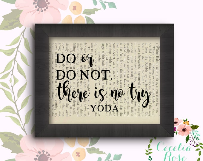 Do Or Do Not There Is No Try - Yoda