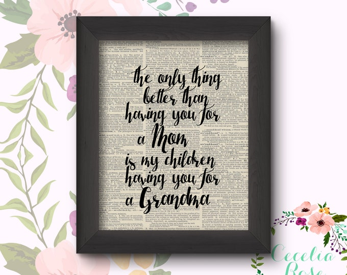 The Only Thing Better Than Having You For A Mom Is My Children Having You For A Grandma