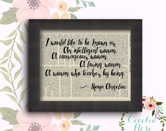I would like to be known as a woman who teaches by being Maya Angelou