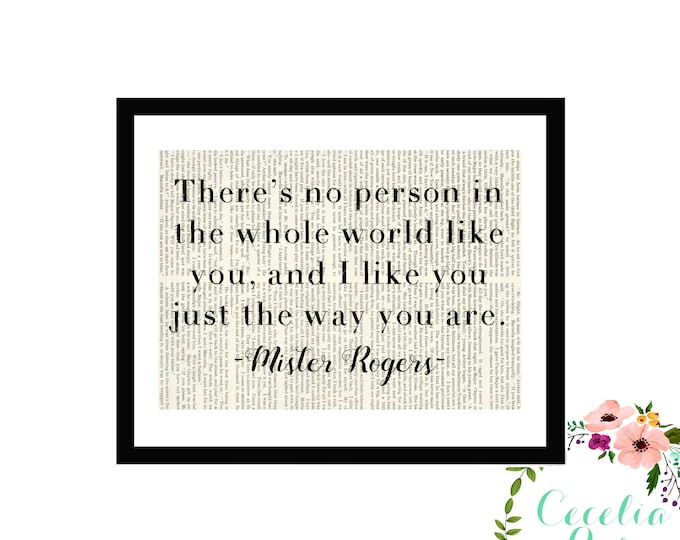 There's No Person In The Whole World Like You And I Like You Just The Way You Are Mr. Rogers