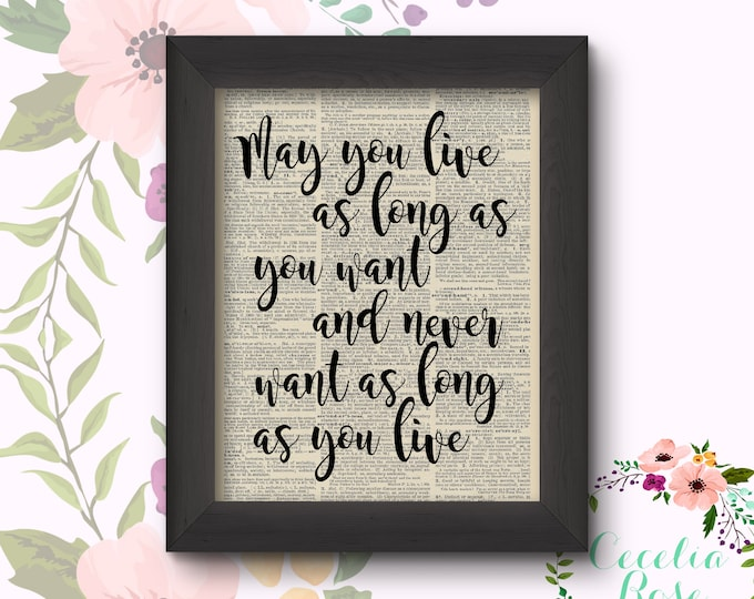 May You Live As Long As You Want And Never Want As Long As You Live Irish Blessing