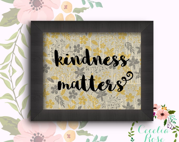 Kindness Matters (Yellow and Grey Flowers)