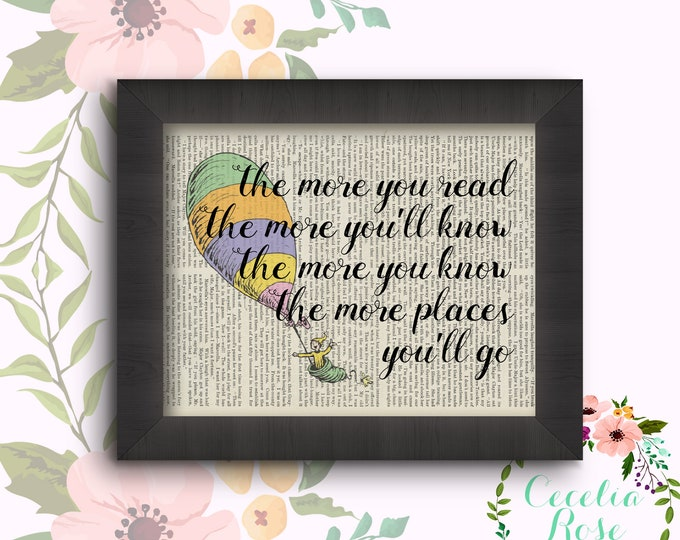 The More You Read The More You'll Know... Oh The Places You'll Go - Dr. Suess