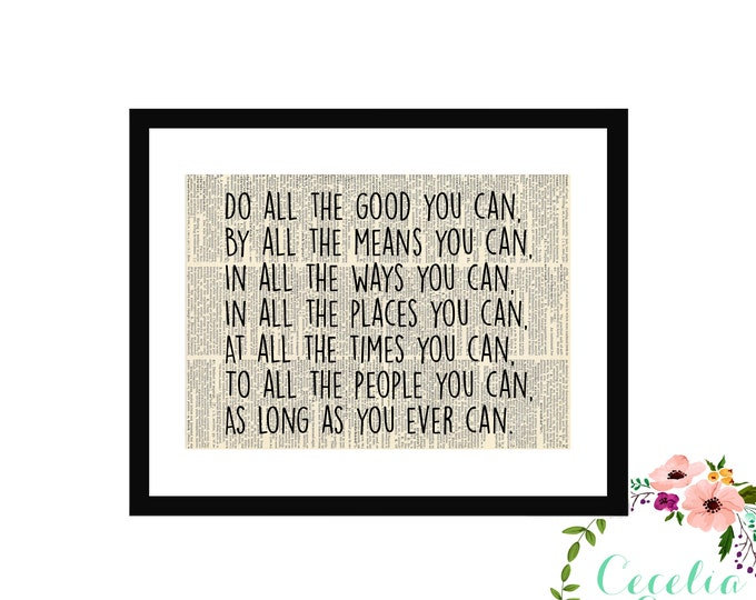 Do All The Good You Can By All The Means You Can