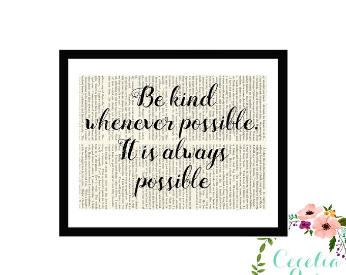 Be Kind Whenever Possible It Is Always Possible