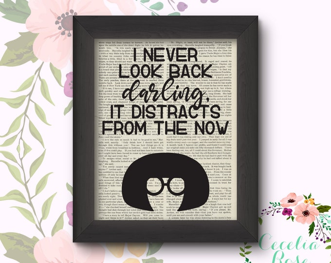 I Never Look Back Darling It Distracts From The Now - Edna Mode