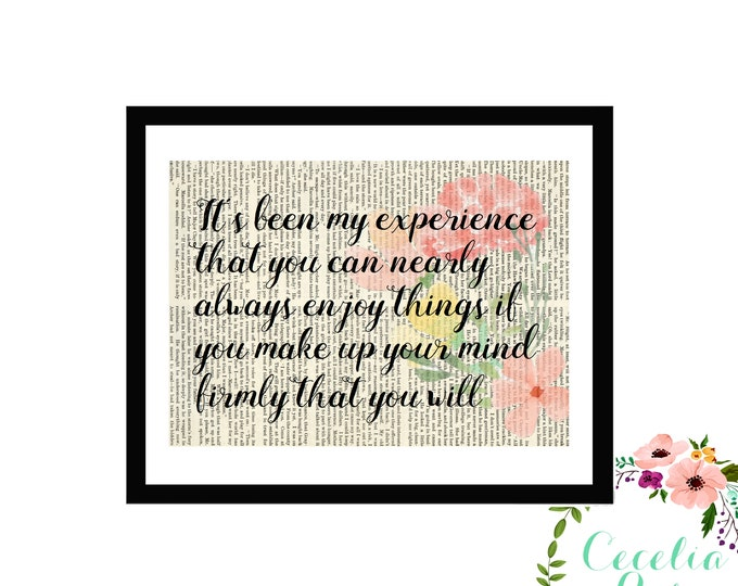 It's been my experience that you can nearly always enjoy things if you make up your mind  firmly that you will. Anne of Green Gables