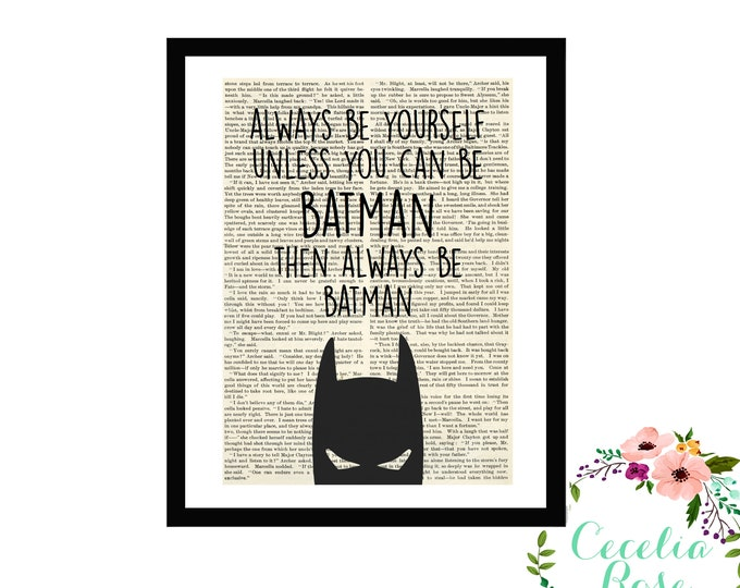 Always Be Yourself Unless You Can Be Batman Then Always Be Batman DC Comics