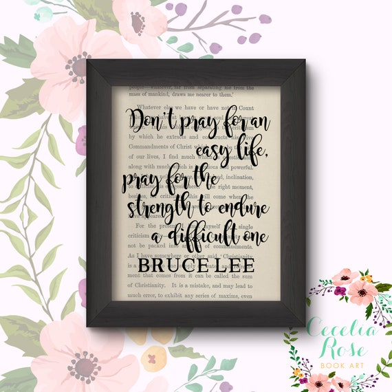 Don't Pray For An Easy Life, Pray For The Strength To Endure A Difficult One